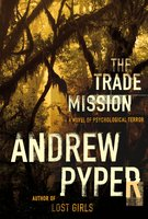 The Trade Mission: A Novel of Psychological Terror - Andrew Pyper
