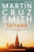 Tatiana - Martin Cruz Smith