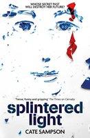 Splintered Light - Cate Sampson