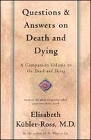 Questions and Answers on Death and Dying: A Companion Volume to On Death and Dying - Elisabeth Kübler-Ross