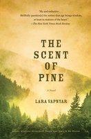 The Scent of Pine - Lara Vapnyar