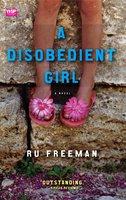 A Disobedient Girl - Ru Freeman