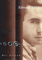 Edward Albee: A Singular Journey: A Biography - Mel Gussow