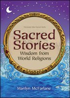 Sacred Stories: Wisdom from World Religions - Marilyn McFarlane