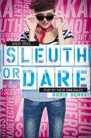 Sleuth or Dare - Robin Benway
