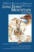 Lying Down Mountain - Heyoka Merrifield