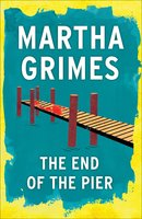The End of the Pier - Martha Grimes