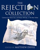 The Rejection Collection: Cartoons You Never Saw, and Never Will See, in The New Yorker - Matthew Diffee