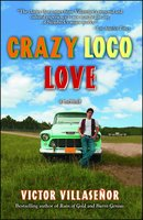 Crazy Loco Love: A Memoir - Victor Villasenor