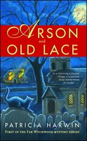 Arson and Old Lace: A Far Wychwood Mystery - Patricia Harwin