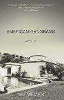American Gangbang: A Love Story - Sam Benjamin