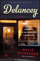 Delancey: A Man, a Woman, a Restaurant, a Marriage - Molly Wizenberg