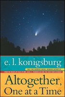Altogether, One at a Time - E.L. Konigsburg