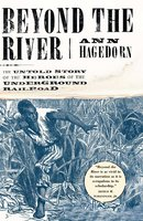 Beyond the River: The Untold Story of the Heroes of the Underground - Ann Hagedorn