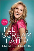 I'll Scream Later - Marlee Matlin