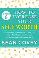 Decision #6: How to Increase Your Self-Worth - Sean Covey