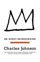 Dr. King's Refrigerator: And Other Bedtime Stories - Charles Johnson