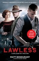 Lawless: A Novel Based on a True Story - Matt Bondurant