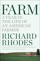 Farm: A Year in the Life of an American Farm - Richard Rhodes