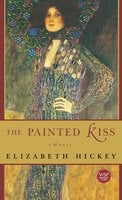The Painted Kiss - Elizabeth Hickey