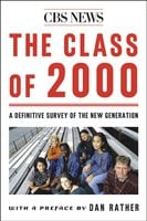 The Class Of 2000: A Definite Survey Of The New Generation - CBS News
