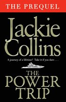 The Power Trip - THE PREQUEL - Jackie Collins