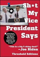 Sh*t My Vice-President Says - Threshold Editions
