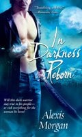 In Darkness Reborn - Alexis Morgan