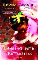 Dancing with Butterflies - Reyna Grande