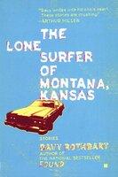 The Lone Surfer of Montana, Kansas - Davy Rothbart