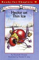 Hector on Thin Ice - Elizabeth Shreeve
