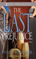 The Last Prejudice - David Rivera