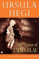 The Vision of Emma Blau - Ursula Hegi