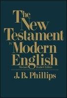 New Testament in Modern English - J.B. Phillips