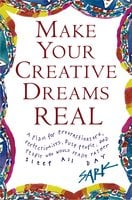 Make Your Creative Dreams Real - SARK