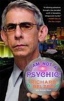 I Am Not a Psychic! - Richard Belzer