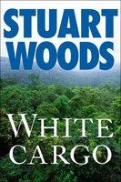 White Cargo - Stuart Woods