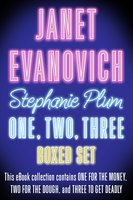 Stephanie Plum One, Two, Three: One for the Money, Two for the Dough, Three to Get Deadly - Janet Evanovich