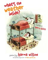What's the Weather Inside? - Karma Wilson