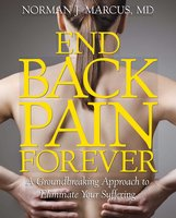End Back Pain Forever - Norman J. Marcus