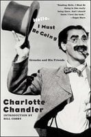 Hello, I Must Be Going: Groucho and His Friends - Charlotte Chandler