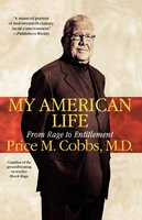 My American Life: From Rage to Entitlement - Price Cobbs
