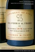 Judgment of Paris: California vs. France and the Historic 1976 Paris Tasting That Revolutionized Wine - George M. Taber