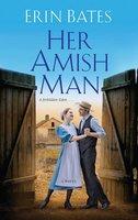 Her Amish Man - Erin Bates