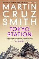 Tokyo Station - Martin Cruz Smith