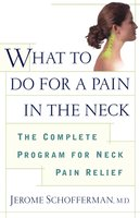 What to do for a Pain in the Neck: The Complete Program for Neck Pain Relief - Jerome Schofferman