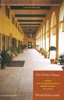 The Perfect House: A Journey with Renaissance Master Andrea Palladio - Witold Rybczynski