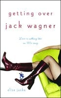 Getting Over Jack Wagner - Elise Juska