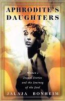 Aphrodite's Daughters - Jalaja Bonheim