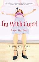 I'm With Cupid - Diane Stingley